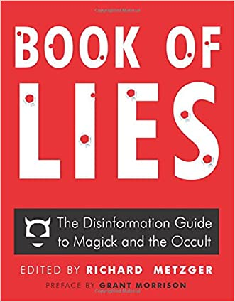 Book of Lies: The Disinformation Guide to Magick and the Occult written by Richard Metzger