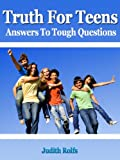 img - for Truth For Teens, Answers To Tough Questions book / textbook / text book