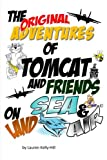 The Original Adventures of Tomcat and Friends on Land, Sea & Air (The Tomcat Books) (Volume 1)