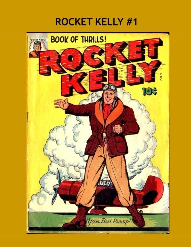 Rocket Kelly #1: The Interplanetary Defender of Democracy! --- All Stories - No Ads
