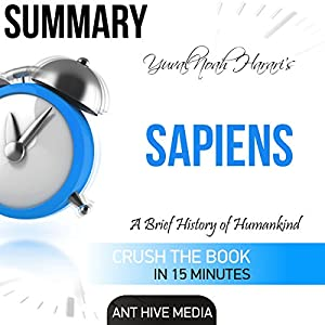 Summary of Yuval Noah Harari's Sapiens: A Brief History of Mankind Audiobook