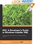 Wix: A Developer's Guide to Windows I...