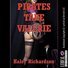 Pirates Take Valerie: A Breeding Erotica Story (       UNABRIDGED) by Haley Richardson Narrated by Vivian Lee Fox