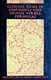 img - for Clinical Guide to Commonly Used Chinese Herbal Formulas by John Scott (2005-08-02) book / textbook / text book
