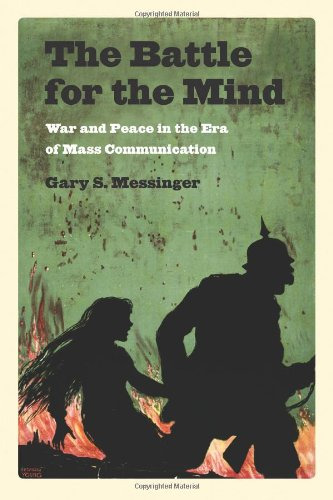 The Battle For The Mind: War And Peace In The Era Of Mass Communication