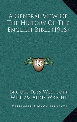 A General View of the History of the English Bible (1916)