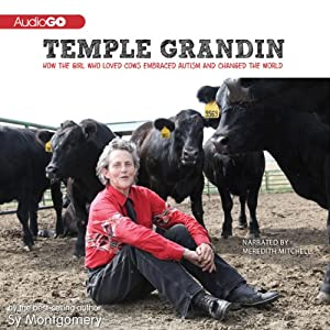 Temple Grandin: How the Girl Who Loved Cows Embraced Autism and Changed the World | [Sy Montgomery]