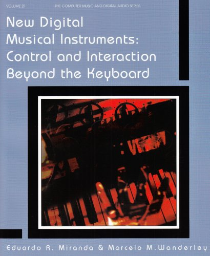 new-digital-musical-instruments-control-and-interaction-beyond-the-keyboard-computer-music-and-digit