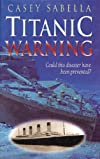 Titanic Warning : Hearing The Voice of God in This Modern Age