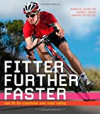 Fitter, Further, Faster: Get fit for sportives and road riding (1408832615) by Reynolds, Hannah
