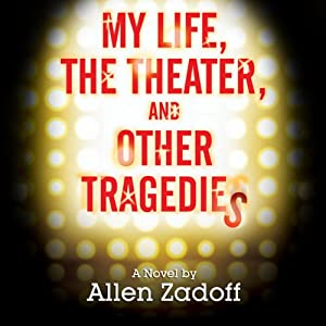 My Life, the Theatre, and Other Tragedies Audiobook