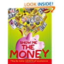 Show Me the Money: How to Make Cents of Economics (Big Questions)
