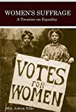 Women s Suffrage (Illustrated): A Treatise on Equality