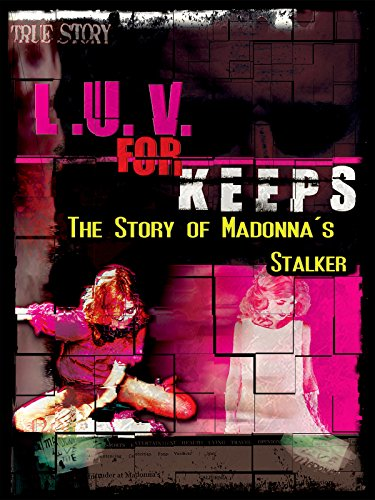 Luv for Keeps The Story of Madonna's Stalker on Amazon Prime Video UK