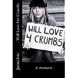 Will Love For Crumbs ~ Jonna Ivin