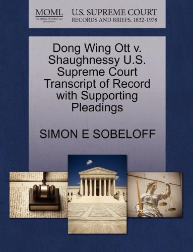 Dong Wing Ott v. Shaughnessy U.S. Supreme Court Transcript of Record with Supporting Pleadings