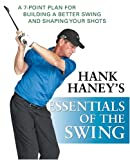 Cover of Hank Haney's Essentials of the Swing by Hank Haney 0470407484