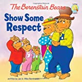 Jan Berenstain Show Some Respect (Berenstain Bears/Living Lights)