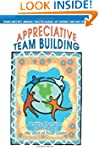 Appreciative Team Building: Positive...