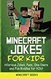 Minecraft Jokes for Kids: Hilarious Minecraft Jokes, Puns, One-liners and Fun Riddles for YOU! (Minecraft Joke Book)