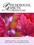 img - for Psychosocial Aspects of Healthcare (2nd Edition) by Meredith E. Drench Ph.D. PT (2006-01-28) book / textbook / text book