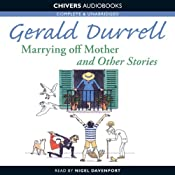 Marrying Off Mother and Other Stories | [Gerald Durrell]