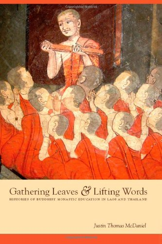 Gathering Leaves and Lifting Words: Histories of Buddhist Monastic Education in Laos and Thailand (Critical Dialogues in