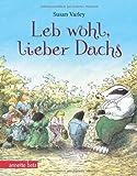 Leb wohl, lieber Dachs: Geschenkbuch-Ausgabe