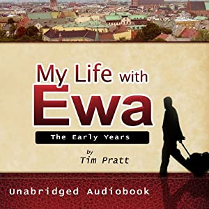My Life with Ewa: The Early Years | [Tim Pratt]