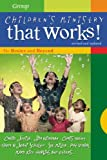 img - for Children's Ministry That Works (Revised and Updated): The Basics and Beyond book / textbook / text book