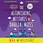 The Astonishing Mistakes of Dahlia Moss | Max Wirestone