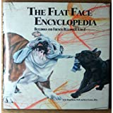The flat face encyclopedia: Bulldogs and French bulldogs, A to Z ~ Janice Durr Grebe