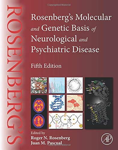 Rosenberg'S Molecular And Genetic Basis Of Neurological And Psychiatric Disease, Fifth Edition