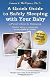 A Quick Guide to Safely Sleeping with Your Baby: A Parent's Guide to Co-Sleeping