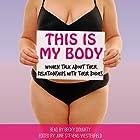 This is My Body: Women Talk About Their Relationships with Their Bodies Hörbuch von June Stevens Westerfield Gesprochen von: Becky Doughty