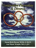 img - for by Boyan, Susan Blyth Cooperative Parenting and Divorce: Shielding Your Child From Conflict (2003) Paperback book / textbook / text book