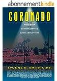 Coronado: The President, the Secret Service And Alien Abductions (English Edition)
