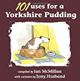 Ian McMillan 101 Uses for a Yorkshire Pudding