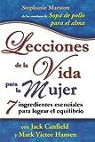 img - for Lecciones de la vida para la mujer. 7 ingredientes clave para lograr el equilibrio (Life Lessons for Women) (Spanish Edition) book / textbook / text book