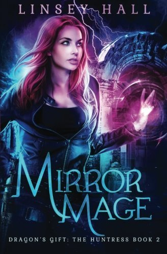 mirror-mage-dragons-gift-the-huntress-volume-2