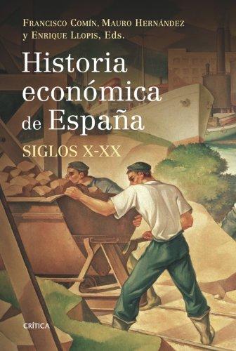Historia económica de España, siglos X-XX (Historia Del Mundo Moderno)