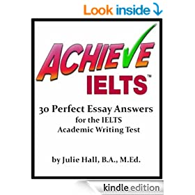 ACHIEVE IELTS: 30 Perfect Essay Answers for the IELTS Academic Writing Test