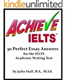 ACHIEVE IELTS: 30 Perfect Essay Answers for the IELTS Academic Writing Test (English Edition)