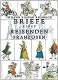 Briefe eines reisenden Franzosen über Deutschland an seinen Bruder in Paris (Die Andere Bibliothek)