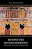 Beyond the Second Sophistic: Adventures in Greek Postclassicism