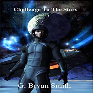 Challenge to the Stars | [G. Bryan Smith]
