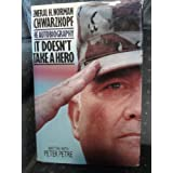 It Doesn't Take a Hero: The Autobiography ~ General H. Norman...