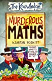 Murderous Maths (The Knowledge) (0590134574) by Poskitt, Kjartan