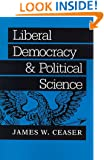 Liberal Democracy and Political Science (The Johns Hopkins Series in Constitutional Thought)