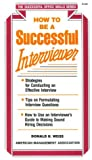 img - for How to Be a Successful Interviewer (Successful Office Skills Series) book / textbook / text book